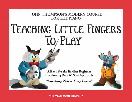 John Thompson's Modern Course: Teaching Little Fingers to Play - Music Creators Online