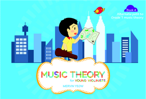 Music Theory for Young Violinists Book 4: Alternate Path to Grade 1 Music Theory