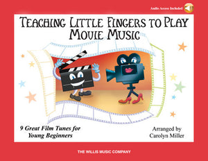 Teaching Little Fingers to Play Movie Music: Book with Online Audio Accompaniments - Music Creators Online