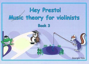Hey Presto! Music Theory for Violinists Book 3
