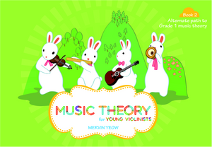 Music Theory for Young Violinists Book 2: Alternate Path to Grade 1 Music Theory