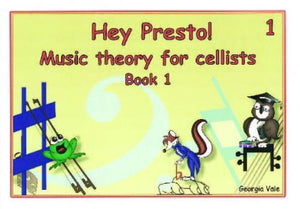 Hey Presto Music Theory for Cellists Book 1 - Music Creators Online