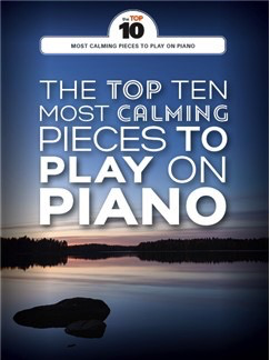 Top 10 Most Calming Pieces To Play On Piano - Music Creators Online