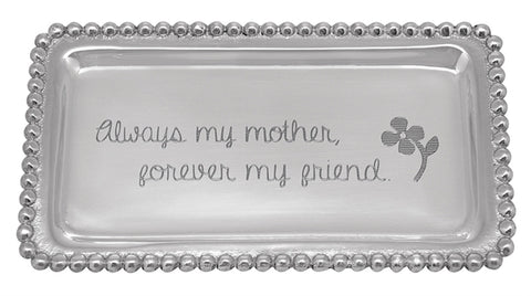 """Always my mother, forever my friend."" Beaded Tray"