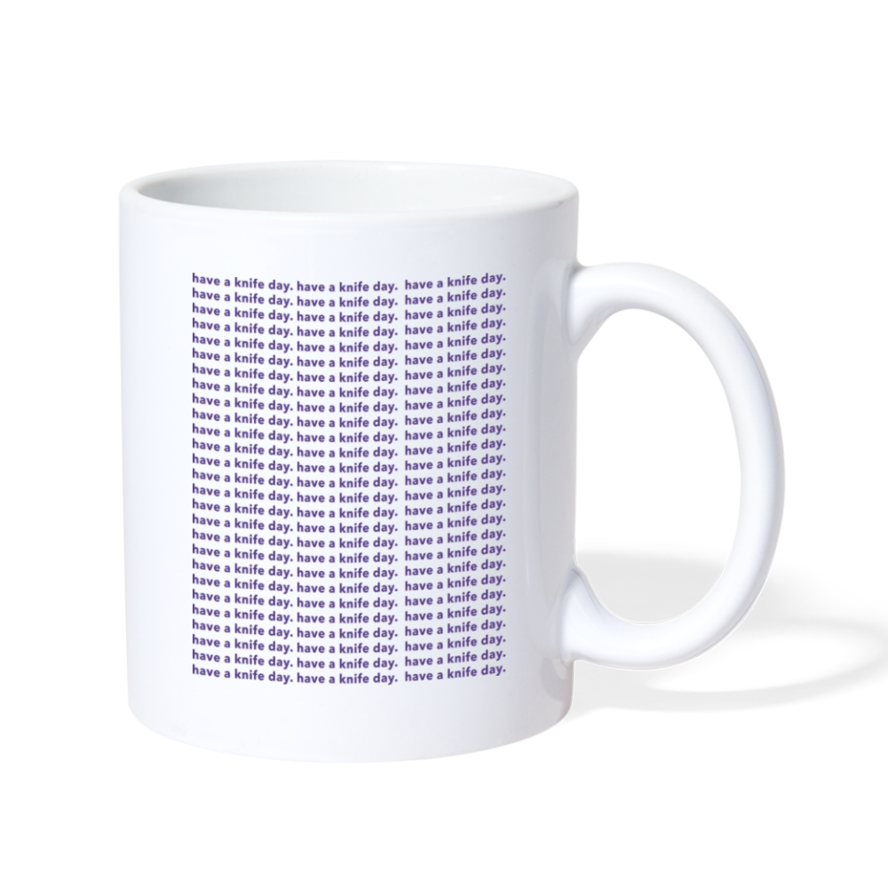 Have a Knife Day Mug - white