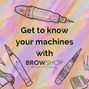 Get to know your machines with Brow Shop Microblading Cosmetic Tattoo SPMU PMU