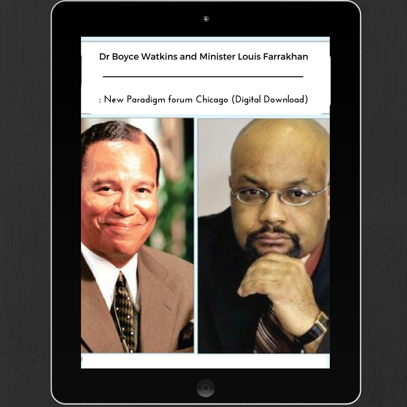 Dr Boyce Watkins and Minister Louis Farrakhan: New Paradigm forum Chicago (Digital Download)
