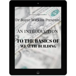 Dr Boyce Watkins Presents:  An introduction to the basics of wealth-building (Digital Download)