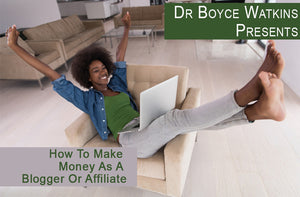 Boyce Watkins Presents: How To Make Money As A Blogger Or Affiliate - Audio Lecture