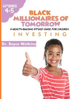 The Black Millionaires of Tomorrow Workbook (Grades 4-5) - Investing