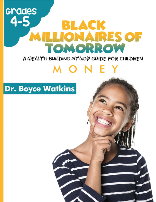 The Black Millionaires of Tomorrow Workbook (Grades 4-5) - Money