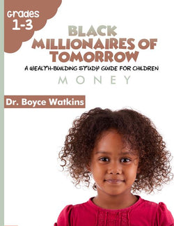 The Black Millionaires of Tomorrow Workbook (Grades 1- 3) - Money