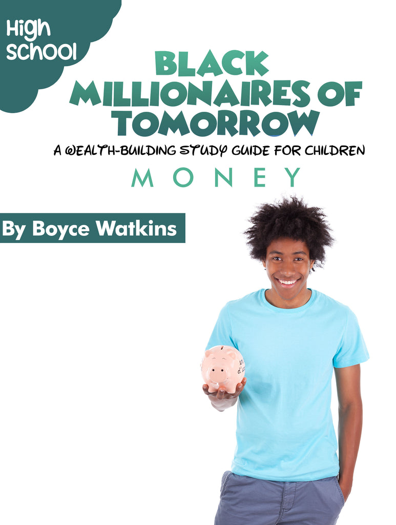 The Black Millionaires of Tomorrow Workbook (Highschool) - Money