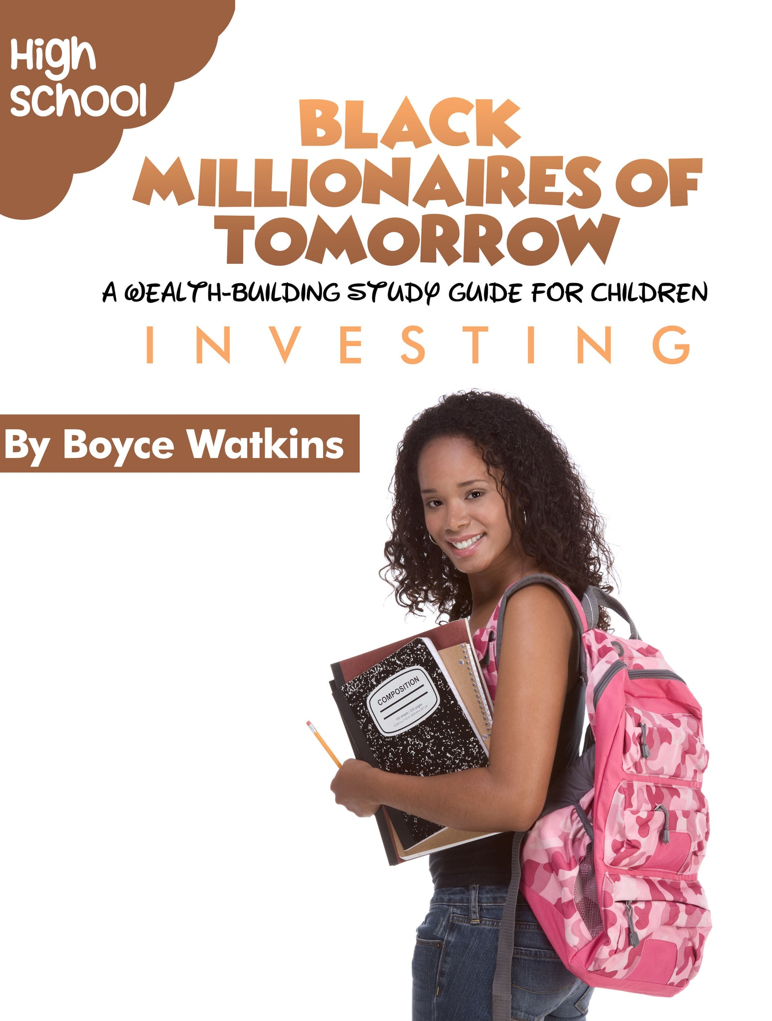 The Black Millionaires of Tomorrow Workbook (Highschool) - Investing