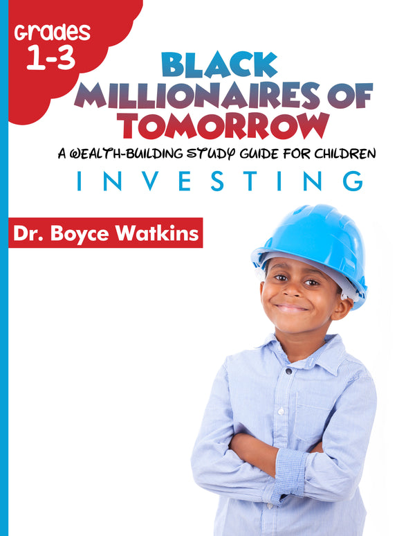 The Black Millionaires of Tomorrow Workbook (Grades 1- 3) - Investing