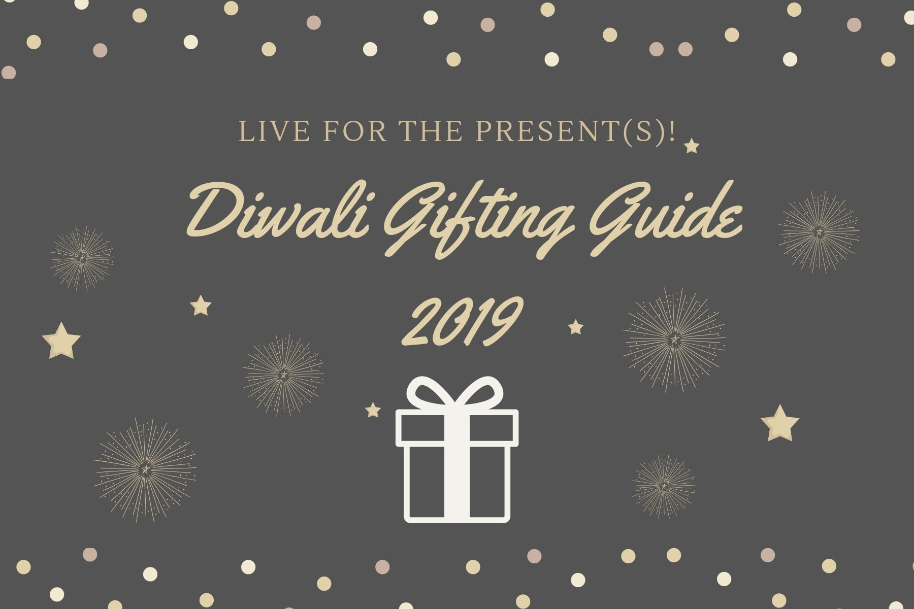 The Diwali Gifting Guide 2019