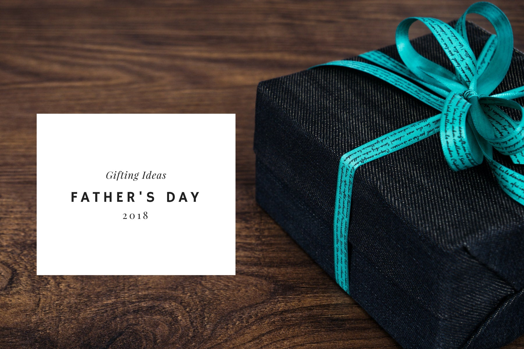 Father's Day Gifting Guide 2018