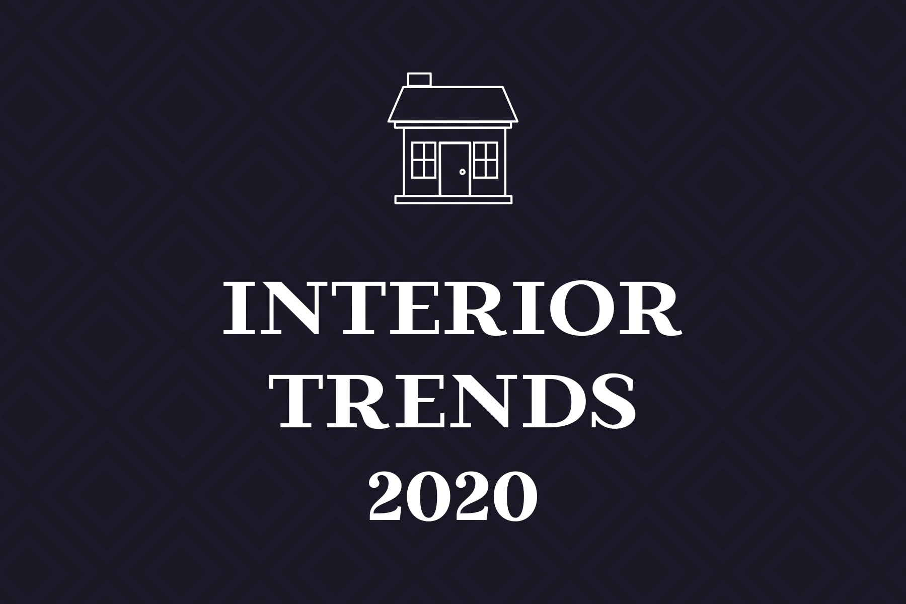 Top Ten Interior Trends for 2020