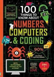 100 THINGS TO KNOW ABOUT NUMBERS COMPUTERS AND CODING