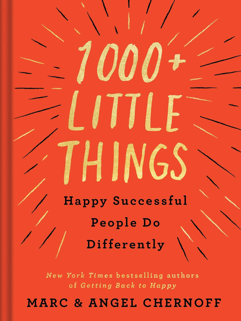 1000 +LITTLE THINGS HAPPY SUCCESSFUL PEOPLE DO DIFFERNTLY