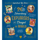 20 EXTRAORDINARY EXPLORERS WHO CHANGED THE WORLD