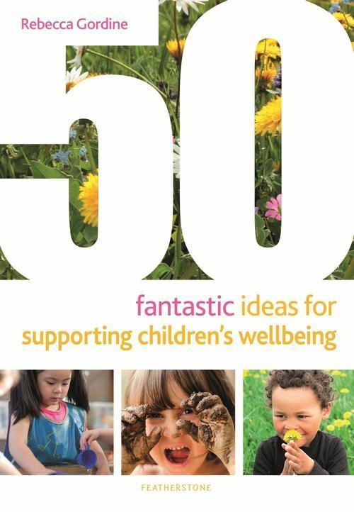 50 FANTASTIC IDEAS FOR SUPPORTING CHILDRENS WELLBEING