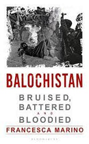 BALOCHISTAN BRUISED BATTERED AND BLOODIED