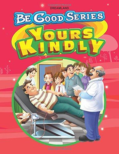 BE GOOD STORIES - YOURS KINDLY