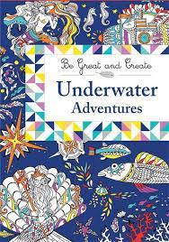 BE GREAT AND CREATE UNDERWATER ADVENTURES