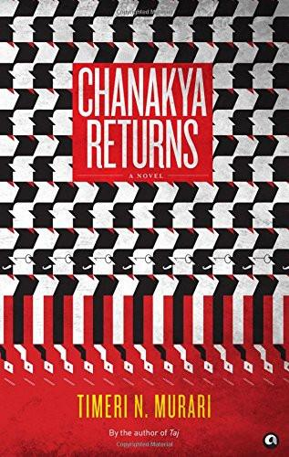 Chanakya Returns: A Novel