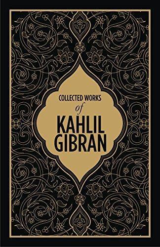 COLLECTED WORKS OF KAHLIL GIBRAN DELUXE EDITION