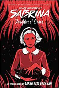 DAUGHTER OF CHAOS BOOK 2 CHILLING ADVENTURES OF SABRINA