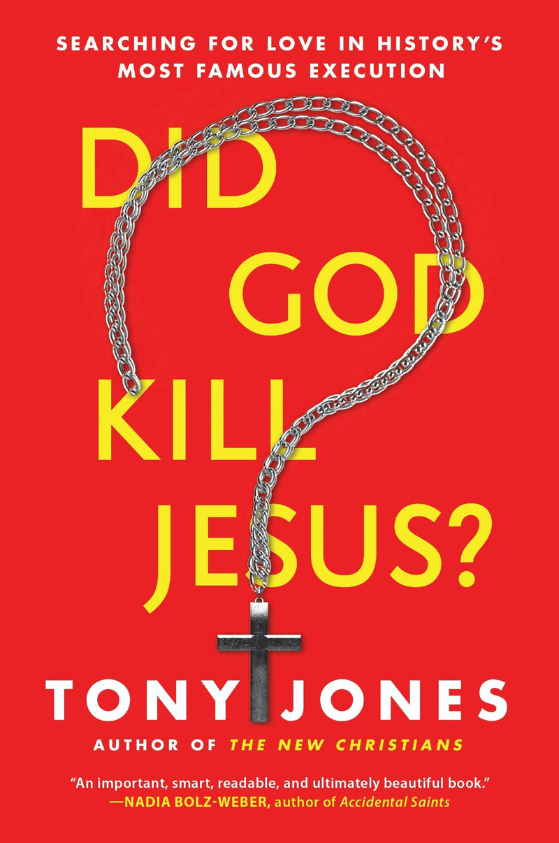 Did God Kill Jesus?: Searching for Love in History's Most Famous Execution (Paperback)