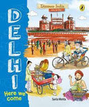 DISCOVER INDIA CITY BY CITY DELHI HERE WE COME