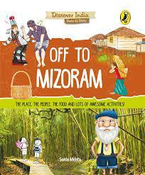 DISCOVER INDIA OFF TO MIZORAM