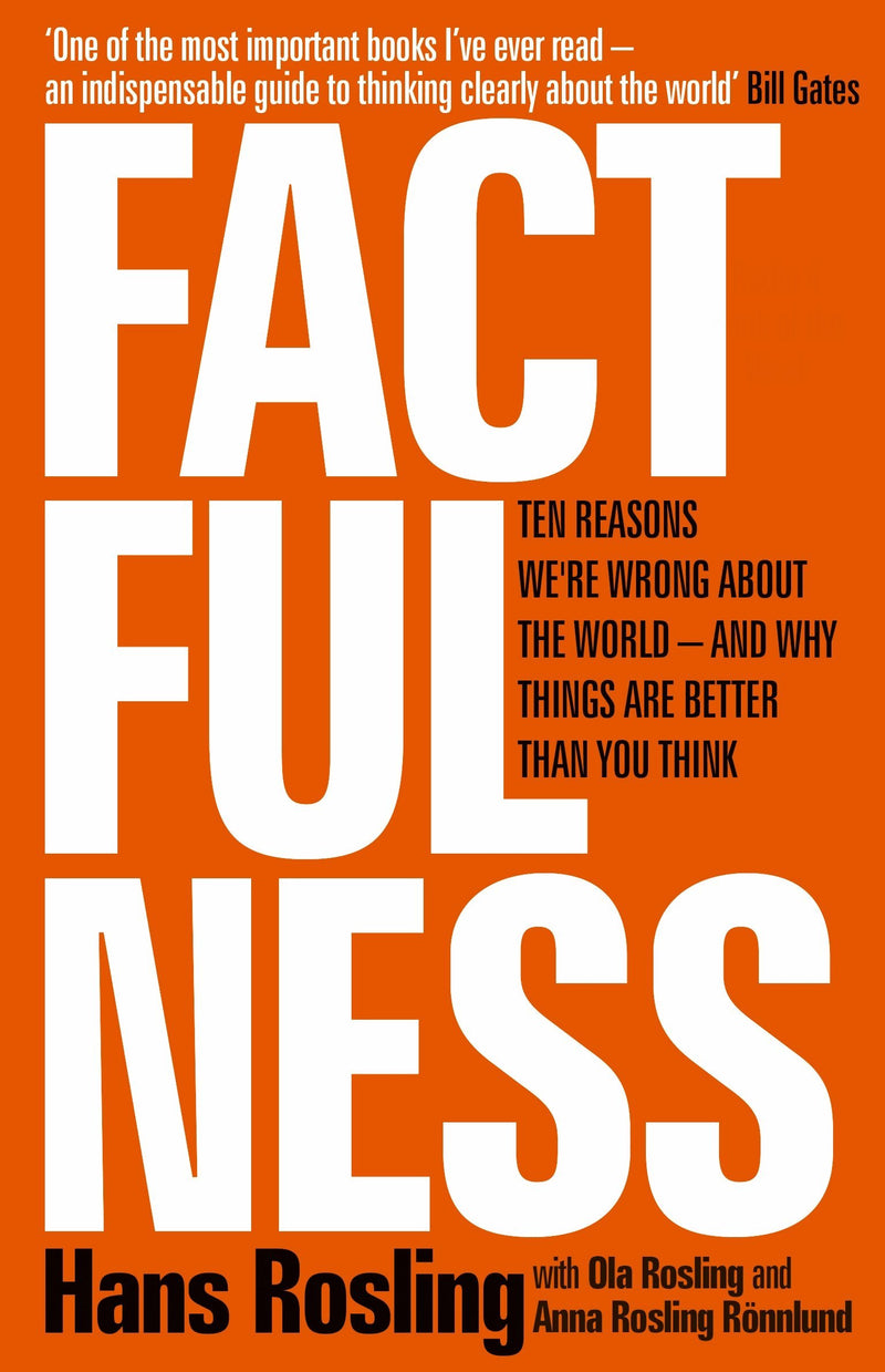 Factfulness: How to Really Understand the Modern World Hardcover – 30 Apr 2018