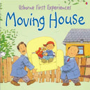 FIRST EXPERIENCES : MOVING HOUSE