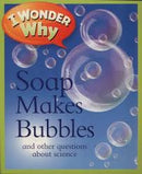 I WONDER WHY SAOP MAKES BUBBLES
