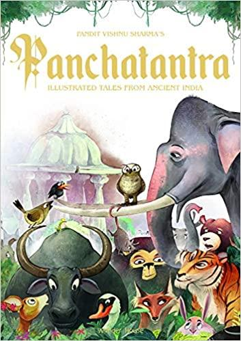 PANDIT VISHNU SHARMA'S PANCHATANTRA ILLUSTRATED TALES FROM ANCIENT INDIA