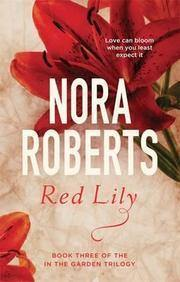 RED LILY BOOK 3 IN THE GARDEN TRILOGY
