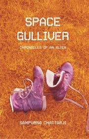 SPACE GULLIVER : CHRONICLES OF AN ALIEN