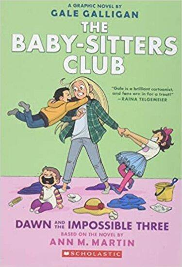 THE BABY SITTERS CLUB GRAPHIX 05 DAWN AND THE IMPOSSIBLE THREE