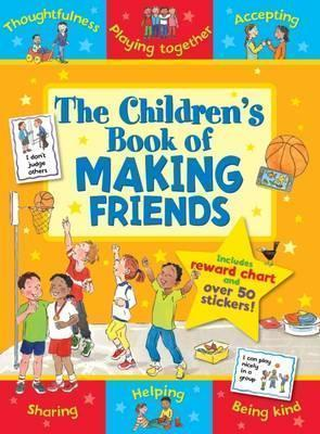 THE CHILDRENS BOOK OF MAKING FRIENDS MAKING FRIENDS MORE EASILY