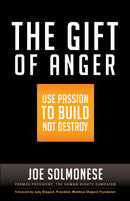 The Gift of Anger: Use Passion to Build Not Destroy (Paperback)