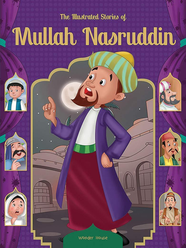 THE ILLUSTRATED STORIES OF MULLAH NASRUDDIN CLASSIC TALES FOR CHILDRE