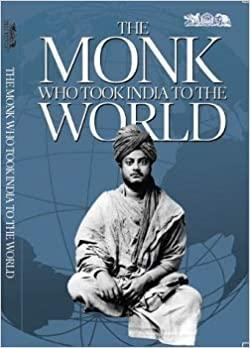 THE MONK WHO TOOK INDIA TO THE WORLD