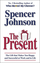 The Present: The Secret to Enjoying your Work and Life, Now! Paperback