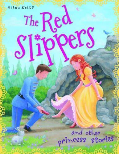 THE RED SLIPPERS AND OTHER PRINCESS STORIES