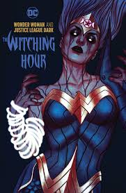 THE WITCHING HOUR WONDER WOMAN JUSTICE LEAGUE DARK
