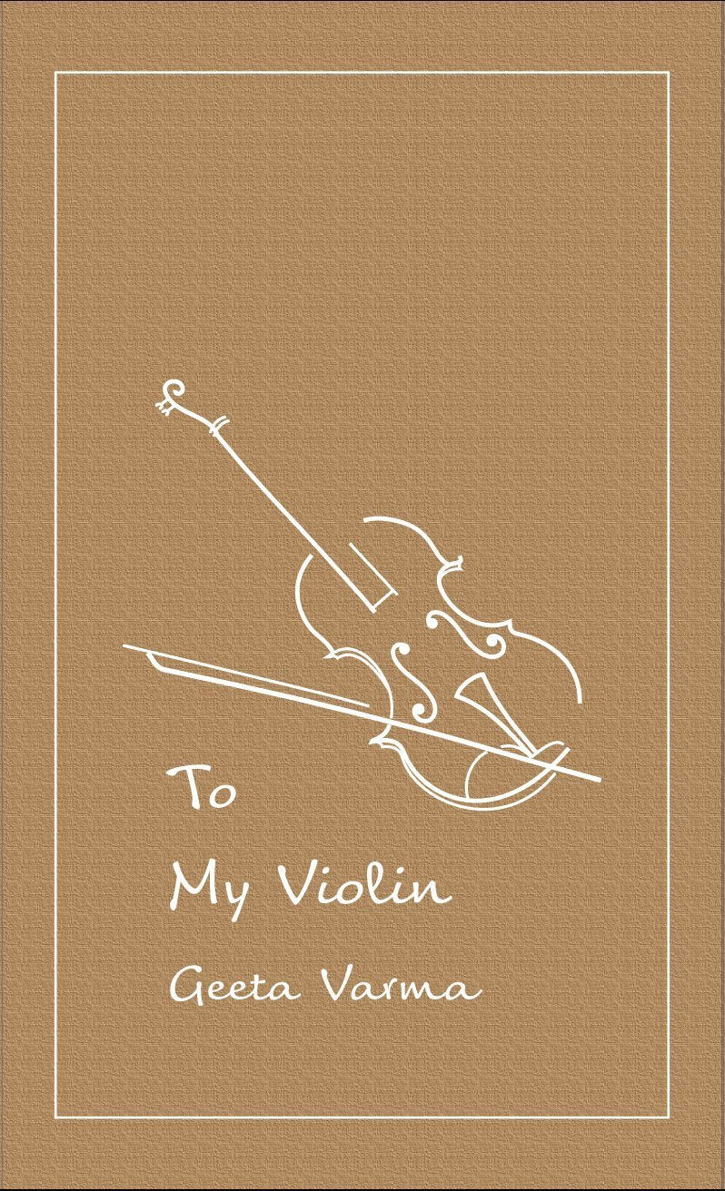 TO MY VIOLIN